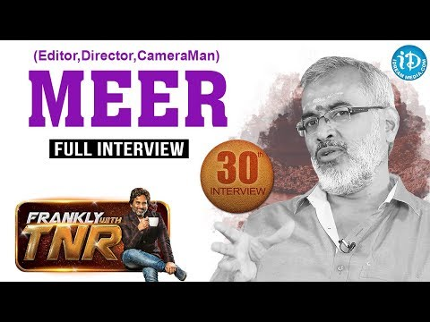 Cameraman Meer Exclusive Interview || Frankly With TNR #30 || Talking Movies With iDream #200