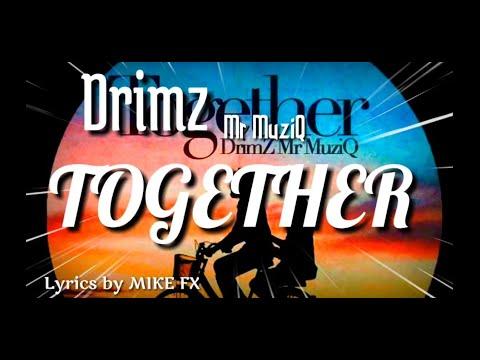 Drimz Together Lyrics By Mike Fx