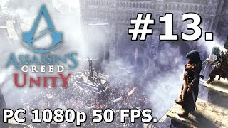 13. Assassins Creed Unity (PC Playthrough) - Kill Rouille [1080p/60FPS]