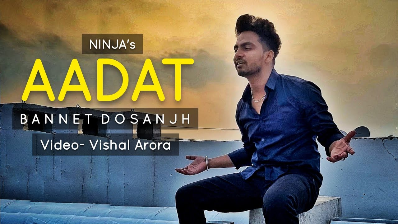 AADAT - COVER | BANNET DOSANJH | NINJA | GOLD BOY, NIRMAAN