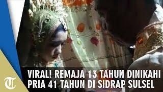 Download Video Viral! Remaja 13 Tahun Dinikahi Pria 41 Tahun di Sidrap Sulsel MP3 3GP MP4