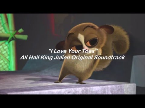 All Hail King Julien - I Love Your Toes  - Lyrics