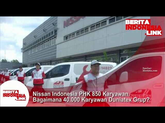Nissan Indonesia PHK 850 Karyawannya, bagaimana 40 ribu Karyawan Duniatex Grup?