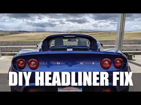How to fix a sagging headliner in a Lotus Elise or Exige