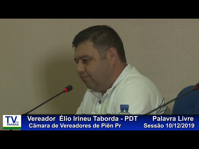 Vereador  Élio Irineu Taborda   PDT Palavra Livre Sessão 10 12 2019