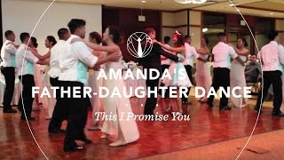 Amanda's Father-Daughter Dance | This I Promise You