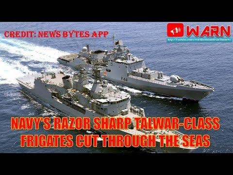 Navy's razor sharp Talwar-class frigates cut through the seas