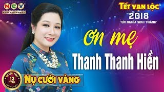 Bài Hát Về Mẹ hay nhất trong dịp Tết 2018 - Con Gái Của Mẹ - Thanh Thanh Hiền - Hoàng Phương Phương