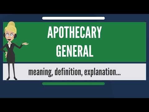 What is APOTHECARY GENERAL? What does APOTHECARY GENERAL mean? APOTHECARY GENERAL meaning