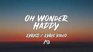Oh Wonder - Happy (Lyrics / Lyric Video)