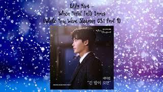 Eddy Kim – When Night Falls Lyrics (While You Were Sleeping OST Part 1) Lyrics in Description.