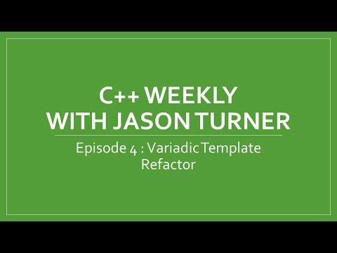 C++ Weekly - Ep 4 Variadic Template Refactor
