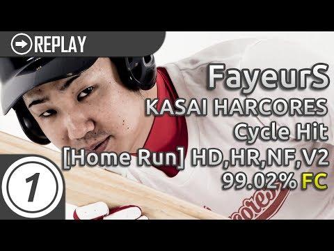FayeurS | KASAI HARCORES - Cycle Hit [Home Run] +HD,HR,NF,V2 | FC 99.02%