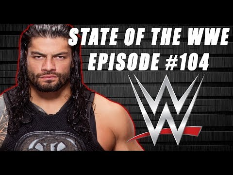 STATE OF THE WWE #104 -  Ring of Honor vs WWE