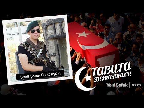 Tabuta Sığmayanlar: Şehit Şahin Polat Aydın (49. Bölüm)