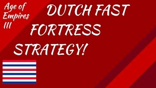 Dutch Fast Fortress Strategy! AoE III