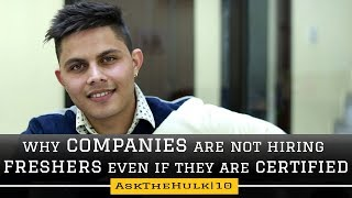Why Companies are not hiring freshers even if they are Salesforce certified | Ask The Hulk 10