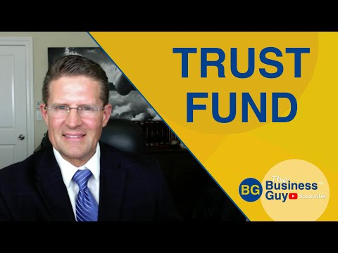What is a Trust Fund? How Does it Work?