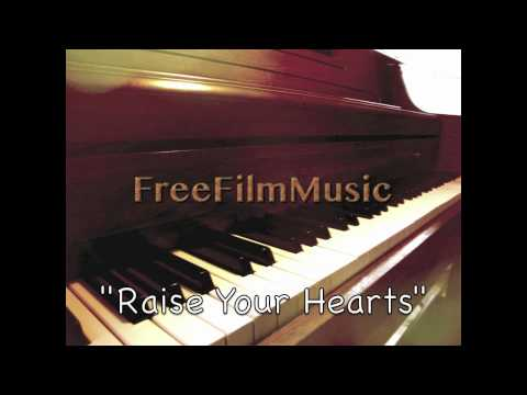 """Raise Your Hearts"" Royalty Free Uplifting Music"