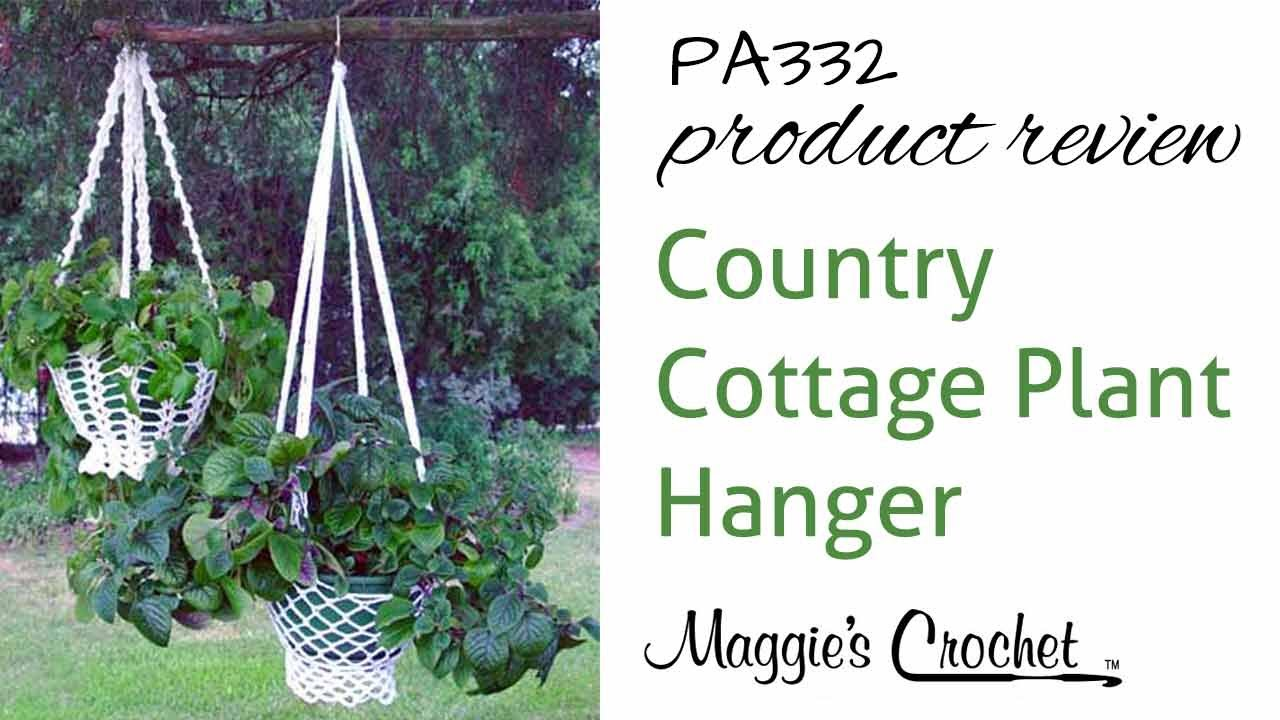 Country Cottage Plant Hanger Crochet Pattern Product Review PA332 ...