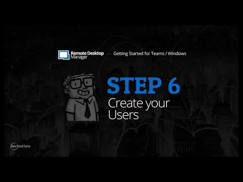 Getting Started for Teams with Remote Desktop Manager - Step 6: Create your Users