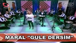 "Gambar cover MARAL "" GULE DERSİMDİR"" FLASH TV"