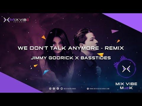 we-don't-talk-anymore---jimmy-godrick-x-basstides---remix-|-mix-vibe-muzik-|-mix-vibe-records