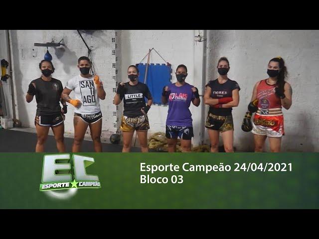 Esporte Campeão 24/04/2021 - Bloco 03