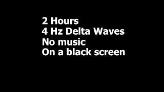 Binaural beats - delta waves   4 Hz deep sleep no music, black screen