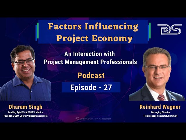 Factors Influencing Project Economy | Reinhard Wagner | Dharam Singh | Episode 27