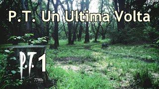 P.T. Un Ultima Volta Parte1
