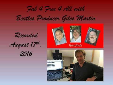 Fab4Free4All Beatles Podcast with Giles Martin 08-2016