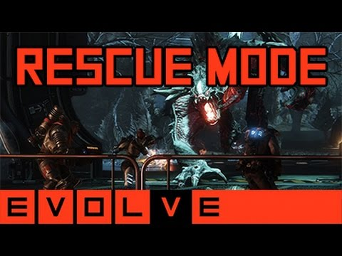 Evolve - Rescue Mode Gameplay and Strategy