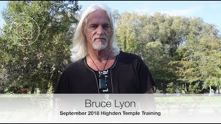 Bruce Lyon on the next Temple Training at Highden: September 2018