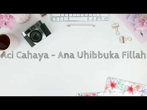 Ana Uhibbuka Fillah - Aci Cahaya (lirik)