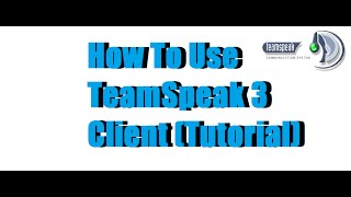 HOW TO USE TEAMSPEAK 3 CLIENT! (Tutorial)