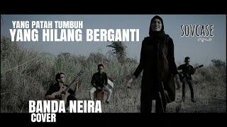 Gambar cover Yang Patah Tumbuh Yang Hilang Berganti - Banda Neira (Cover) by Sovcase