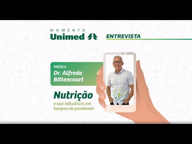 Qual a influência da nutrição em tempos de pandemia? O nutrólogo Dr. Alfredo Bittencourt explica
