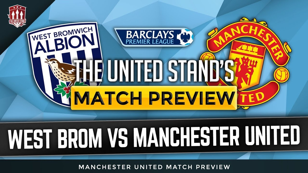 West Bromwich Albion vs Manchester United Preview - YouTube