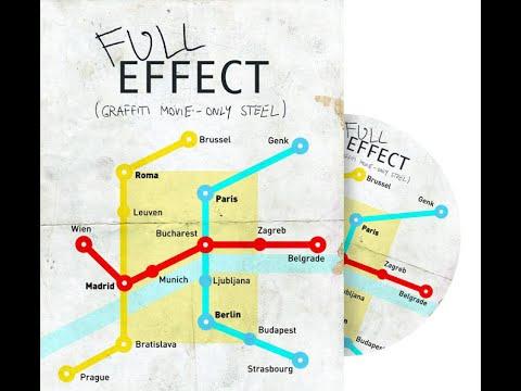 Full Effect - 'Only Steel' (Graffiti Movie)