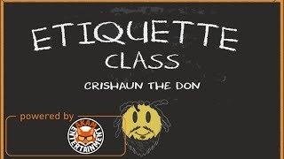 Crishaun The Don - Etiquette Class - April 2018
