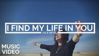 Julie Nevel | I Find My Life In You [MUSIC VIDEO]