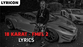 18 karat fmfl 2 lyrics