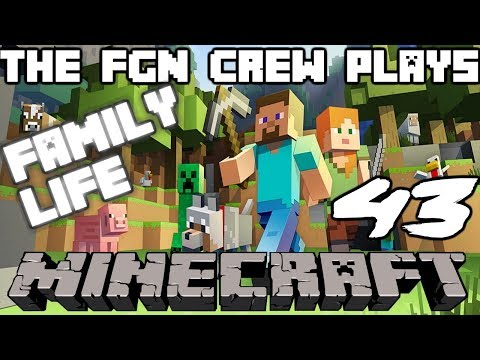 The FGN Crew Plays: Minecraft #43 - Tree House Paradise (PC)