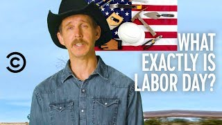 Why Is Labor Day a Thing? - A Cowboy Explains
