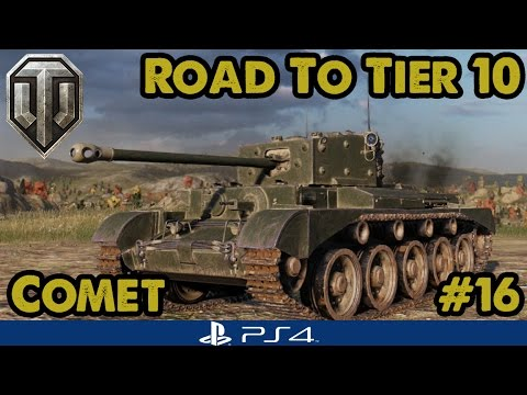COMET - FULLY UPGRADED! - Road to Tier Ten - British Mediums (WoT PS4) #16