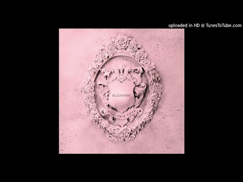 [Mini Album] BLACKPINK - 뚜두뚜두 (DDU-DU DDU-DU) (Remix) | Kill This Love