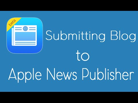 How To Submit Your Blog To Apple News Publisher (Real Example)