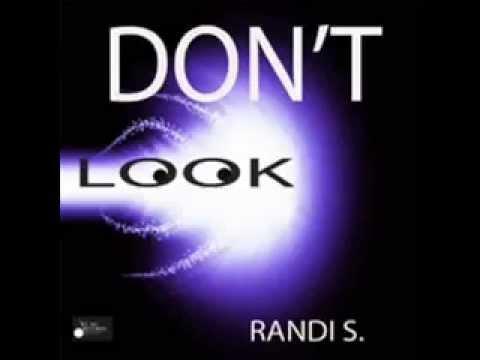 don't look Randi S