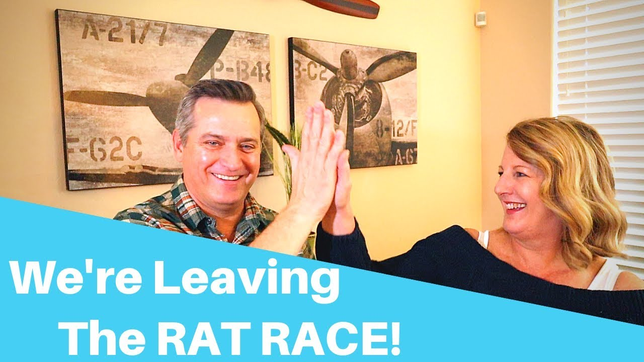 We're Leaving the Rat Race!